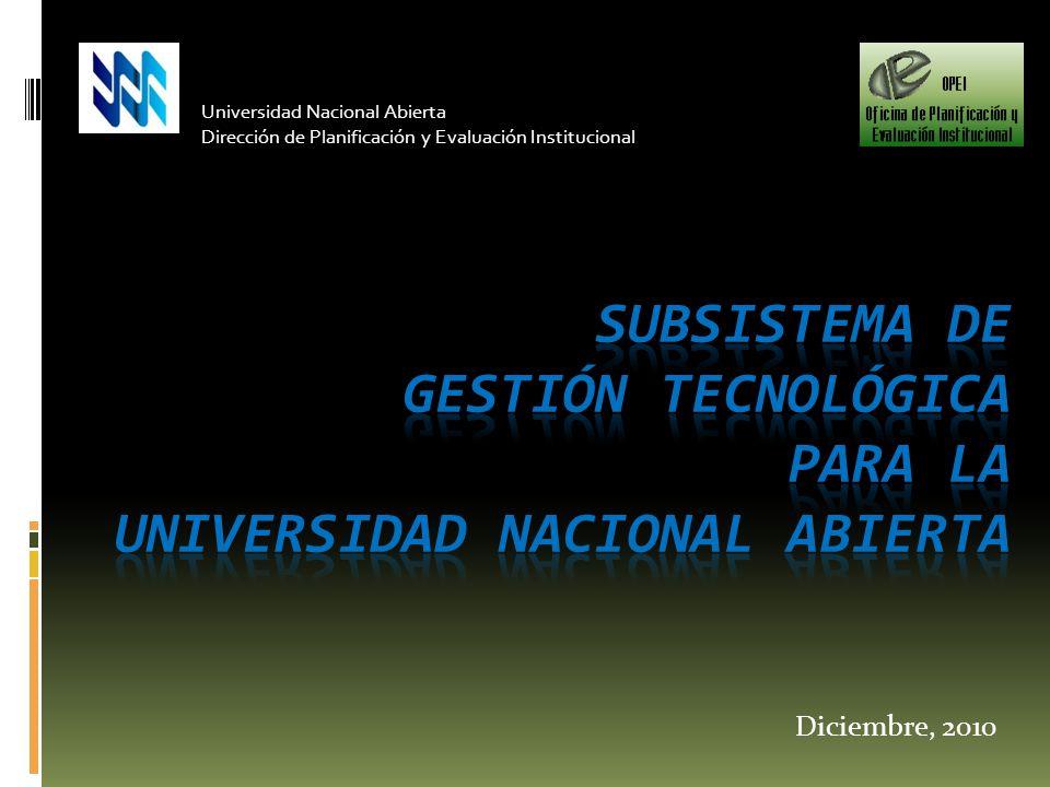 Diciembre, 2010 Universidad Nacional Abierta Dirección de Planificación y Evaluación Institucional