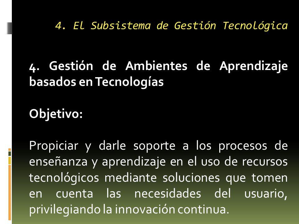 4. El Subsistema de Gestión Tecnológica 4.