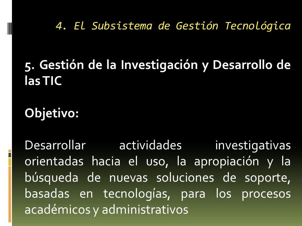 4. El Subsistema de Gestión Tecnológica 5.