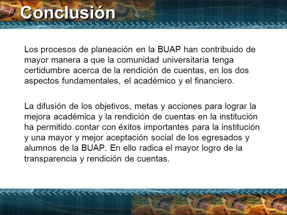 Los procesos de planeación en la BUAP han contribuido de mayor manera a que la comunidad universitaria tenga certidumbre acerca de la rendición de cuentas, en los dos aspectos fundamentales, el académico y el financiero.
