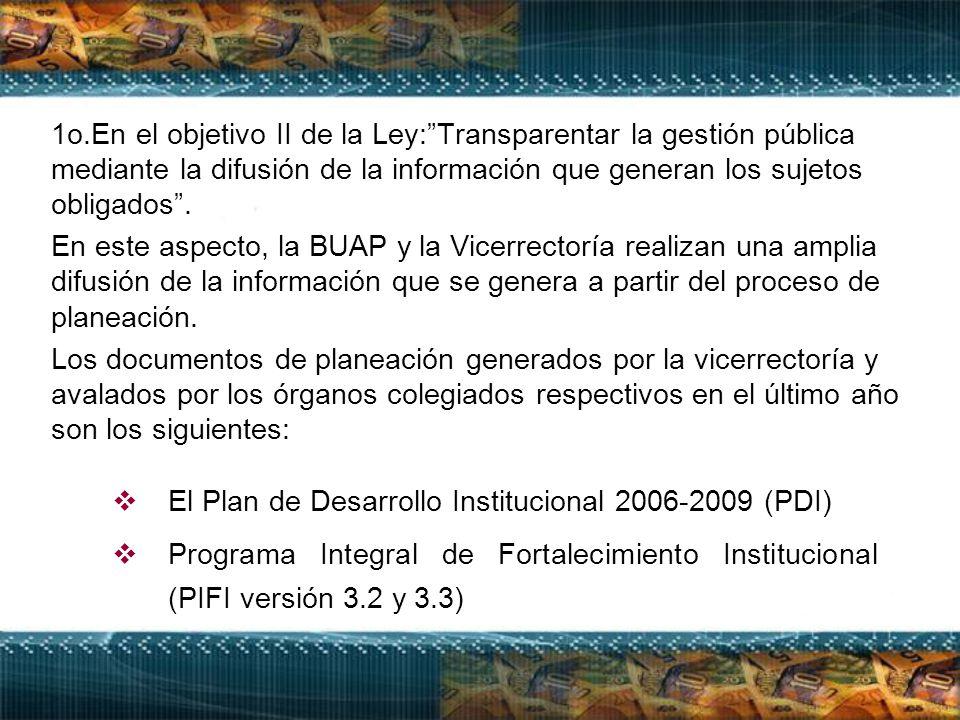 1o.En el objetivo II de la Ley: Transparentar la gestión pública mediante la difusión de la información que generan los sujetos obligados .