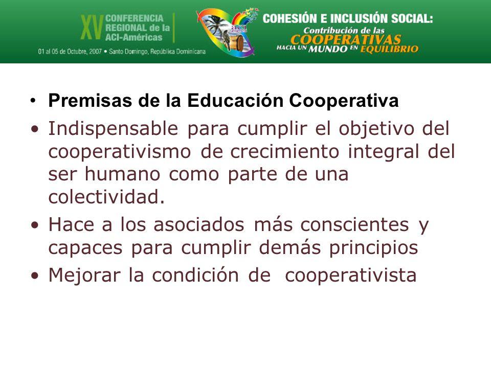 Premisas de la Educación Cooperativa Indispensable para cumplir el objetivo del cooperativismo de crecimiento integral del ser humano como parte de una colectividad.