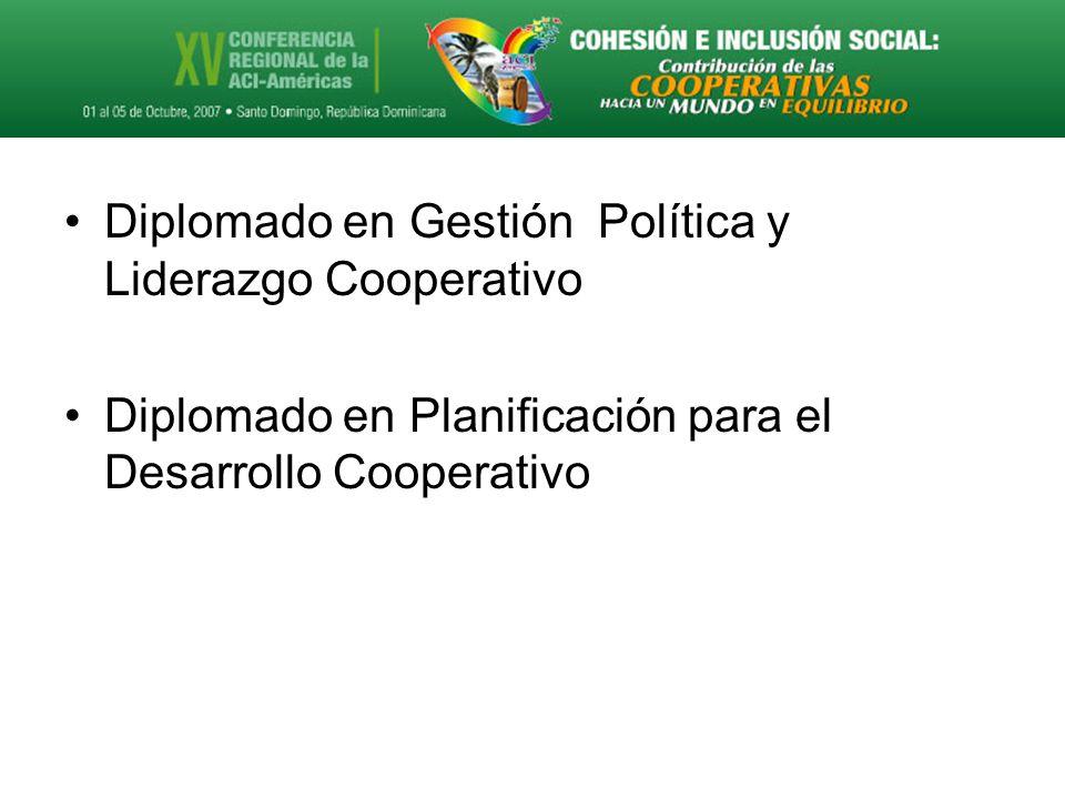 Diplomado en Gestión Política y Liderazgo Cooperativo Diplomado en Planificación para el Desarrollo Cooperativo