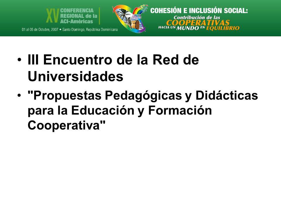 III Encuentro de la Red de Universidades Propuestas Pedagógicas y Didácticas para la Educación y Formación Cooperativa