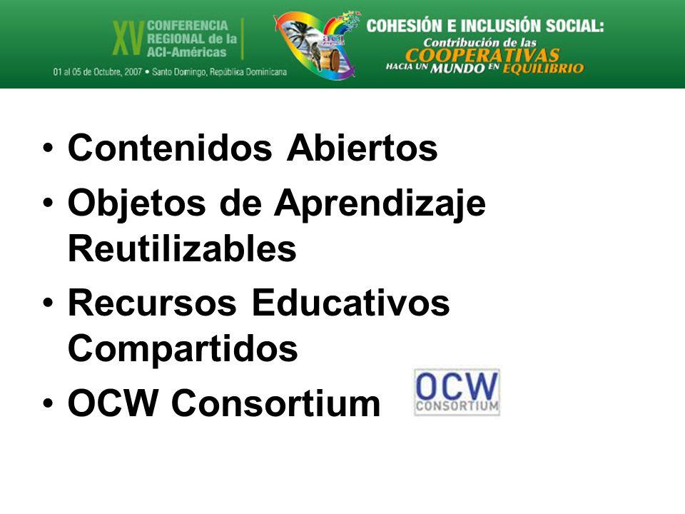 Contenidos Abiertos Objetos de Aprendizaje Reutilizables Recursos Educativos Compartidos OCW Consortium
