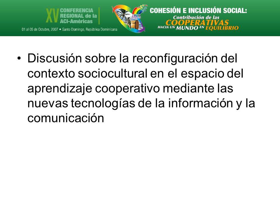 Discusión sobre la reconfiguración del contexto sociocultural en el espacio del aprendizaje cooperativo mediante las nuevas tecnologías de la información y la comunicación