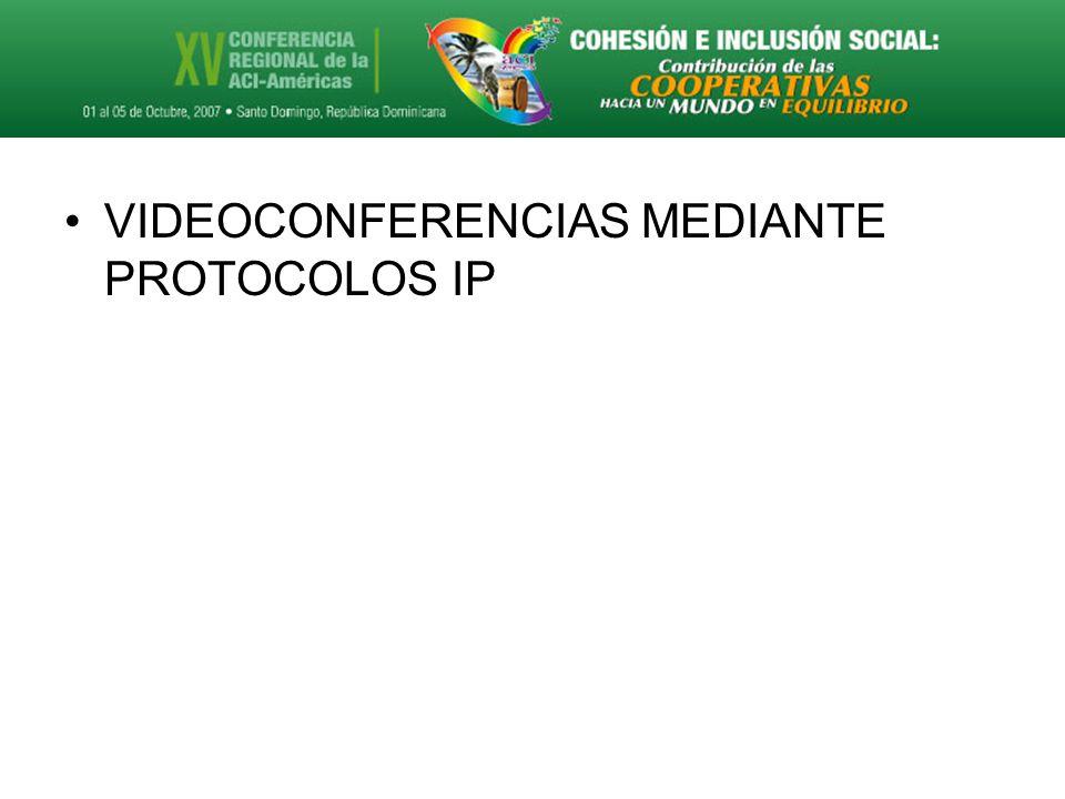 VIDEOCONFERENCIAS MEDIANTE PROTOCOLOS IP