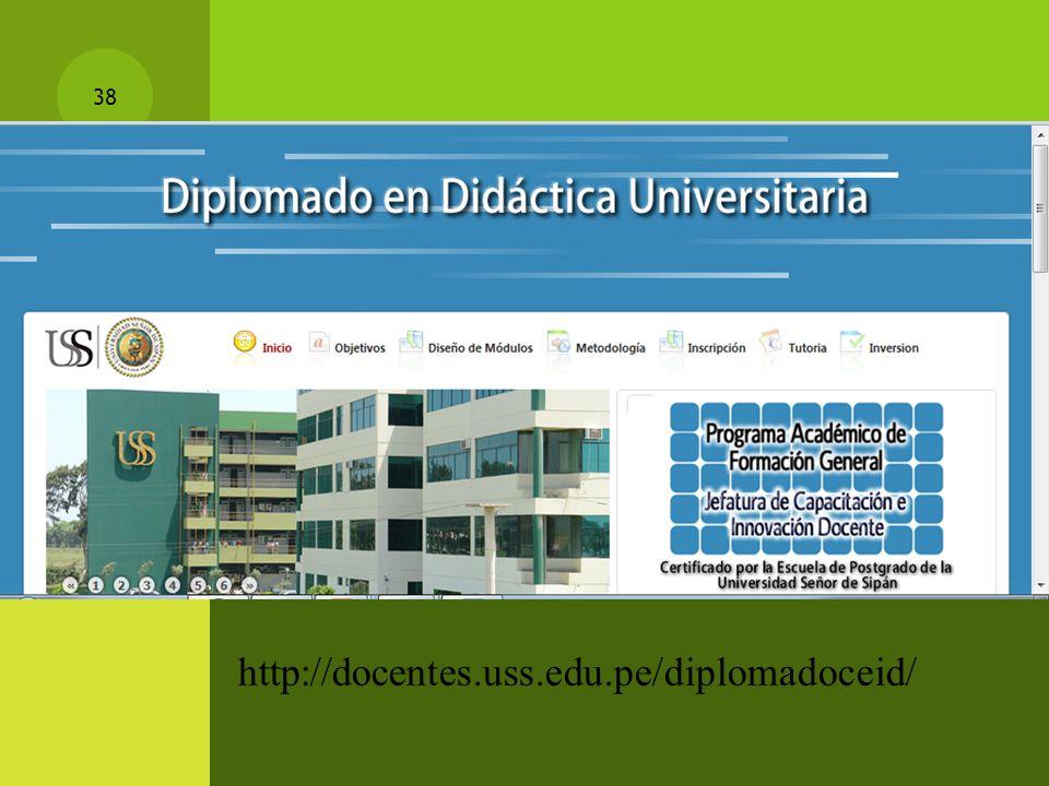 38 http://docentes.uss.edu.pe/diplomadoceid/