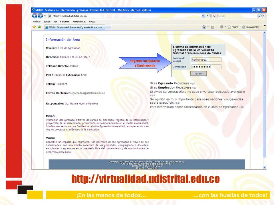 http://virtualidad.udistrital.edu.co Ingrese su Usuario y Contraseña