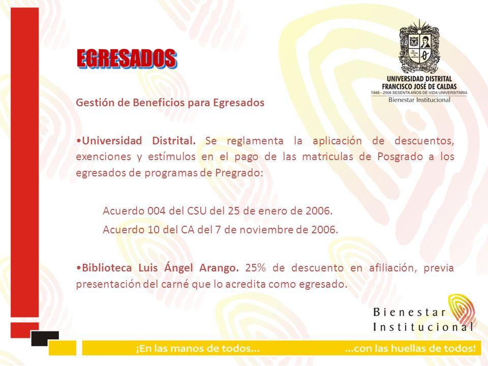 EGRESADOSEGRESADOS Gestión de Beneficios para Egresados Universidad Distrital.