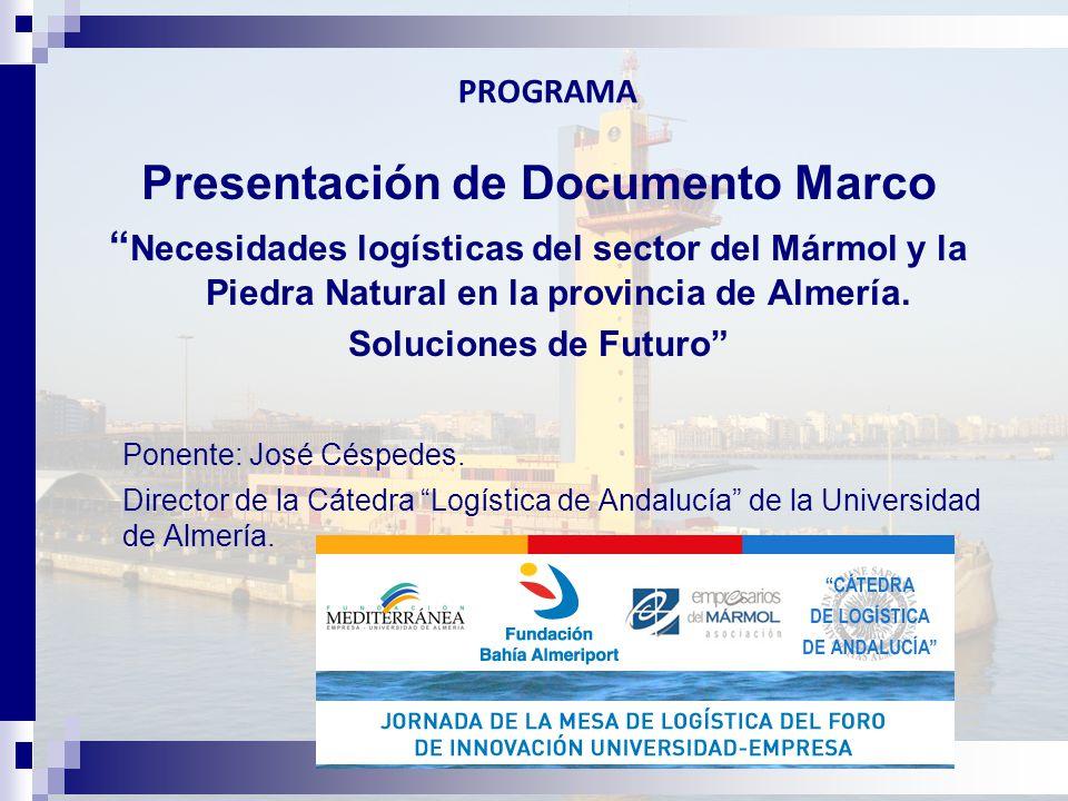 PROGRAMA Presentación de Documento Marco Necesidades logísticas del sector del Mármol y la Piedra Natural en la provincia de Almería.