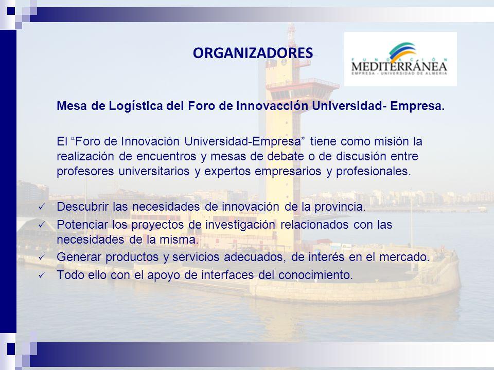 ORGANIZADORES Mesa de Logística del Foro de Innovacción Universidad- Empresa.