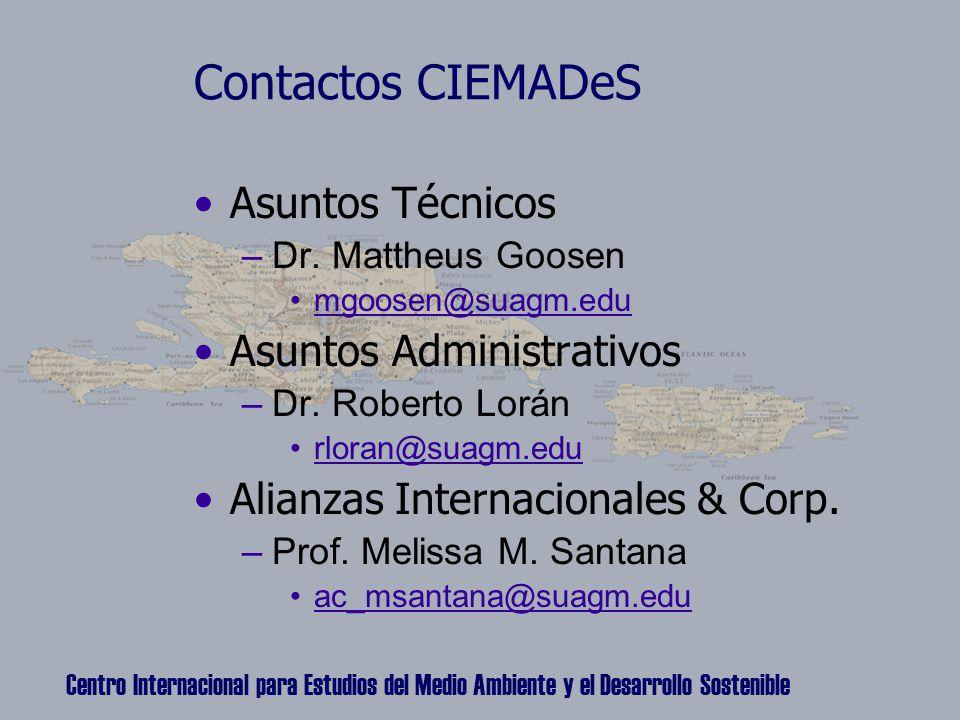 Centro Internacional para Estudios del Medio Ambiente y el Desarrollo Sostenible Contactos CIEMADeS Asuntos Técnicos –Dr.
