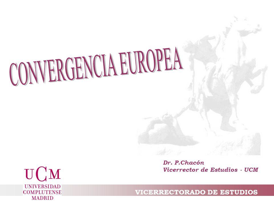 VICERRECTORADO DE ESTUDIOS Dr. P.Chacón Vicerrector de Estudios - UCM