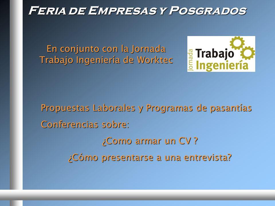 Feria de Empresas y Posgrados Propuestas Laborales y Programas de pasantías Conferencias sobre: ¿Como armar un CV .