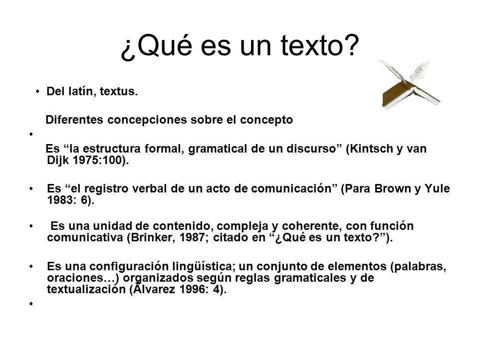 ¿Qué es un texto.Del latín, textus.