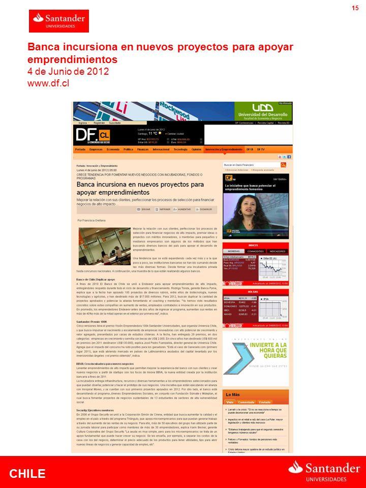 CHILE 15 Banca incursiona en nuevos proyectos para apoyar emprendimientos 4 de Junio de 2012 www.df.cl