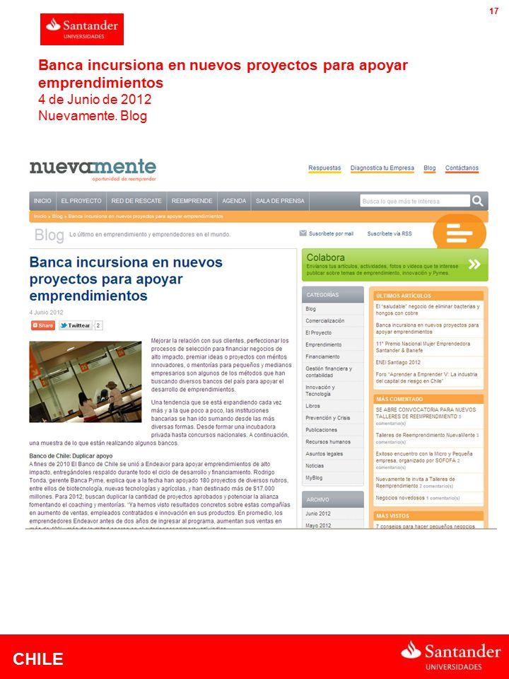 CHILE 17 Banca incursiona en nuevos proyectos para apoyar emprendimientos 4 de Junio de 2012 Nuevamente.