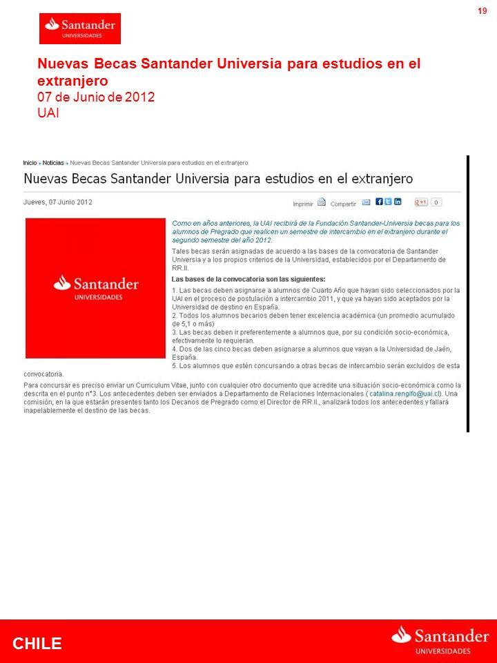 CHILE 19 Nuevas Becas Santander Universia para estudios en el extranjero 07 de Junio de 2012 UAI