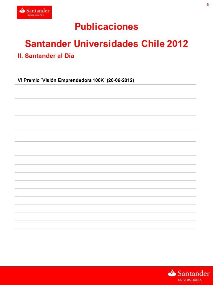 CHILE 6 VI Premio ´Visión Emprendedora 100K´ (20-06-2012) Publicaciones Santander Universidades Chile 2012 II.