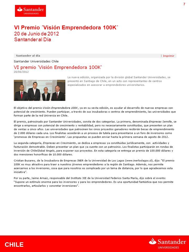 CHILE 7 VI Premio ´Visión Emprendedora 100K´ 20 de Junio de 2012 Santander al Día