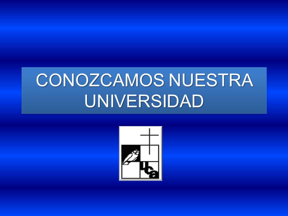CONOZCAMOS NUESTRA UNIVERSIDAD