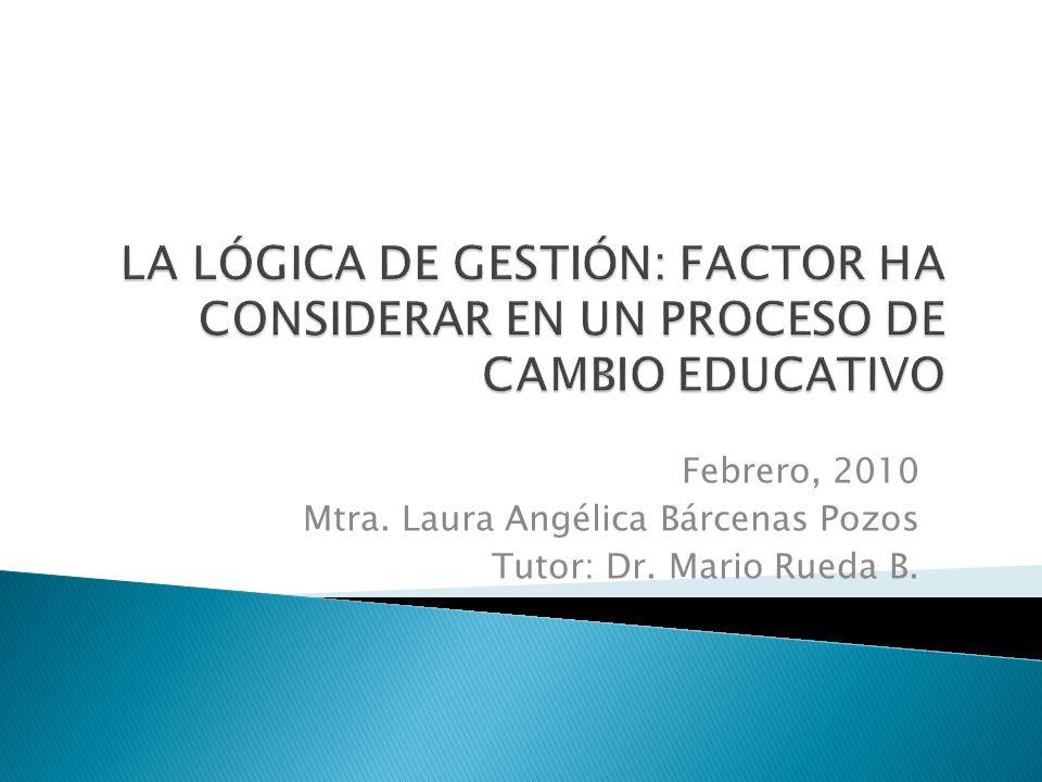 Febrero, 2010 Mtra. Laura Angélica Bárcenas Pozos Tutor: Dr. Mario Rueda B.