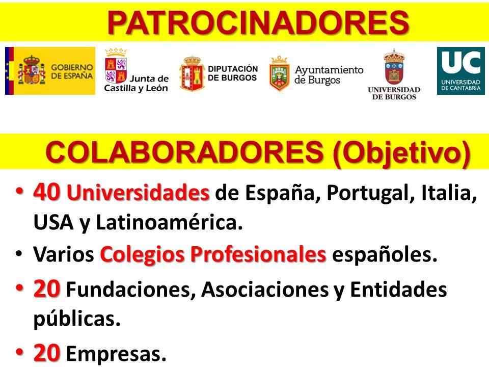 PATROCINADORES COLABORADORES (Objetivo) 40 Universidades 40 Universidades de España, Portugal, Italia, USA y Latinoamérica.