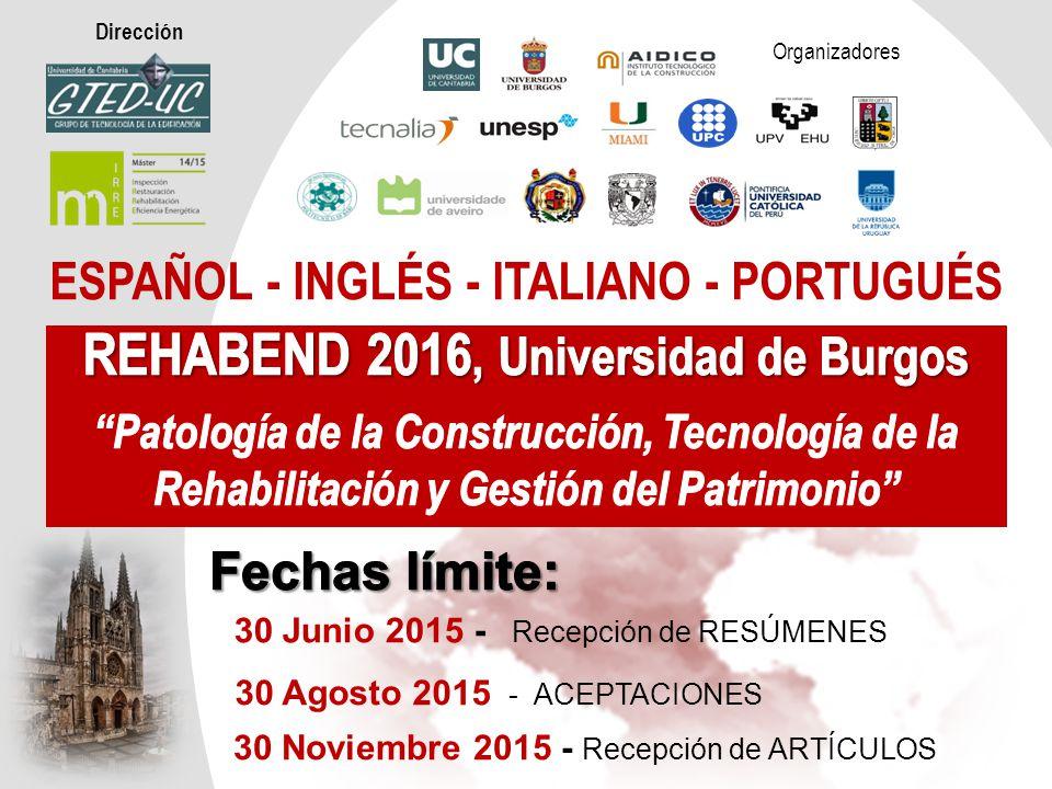 ESPAÑOL - INGLÉS - ITALIANO - PORTUGUÉS Organizadores 30 Agosto 2015 - ACEPTACIONES 30 Junio 2015 - Recepción de RESÚMENES 30 Noviembre 2015 - Recepción de ARTÍCULOS UBUUBU Dirección