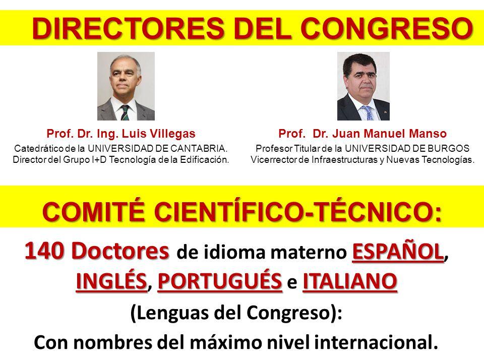 DIRECTORES DEL CONGRESO Prof. Dr. Ing. Luis Villegas Catedrático de la UNIVERSIDAD DE CANTABRIA.
