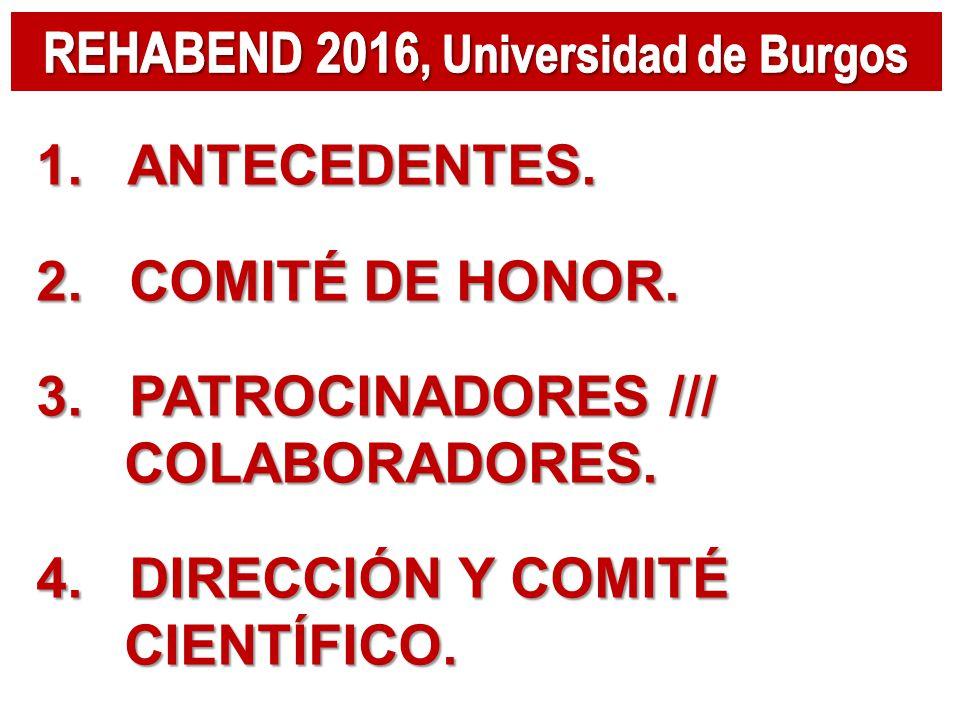 1. ANTECEDENTES. 2. COMITÉ DE HONOR. 3. PATROCINADORES /// COLABORADORES.