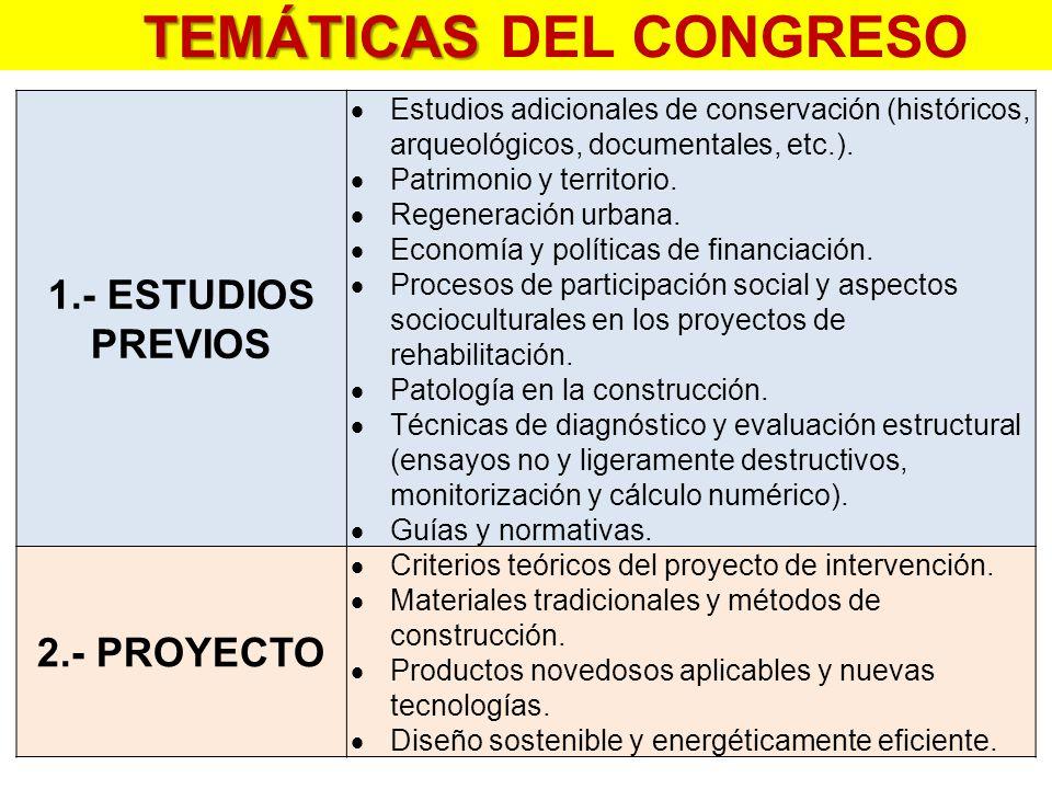 TEMÁTICAS TEMÁTICAS DEL CONGRESO 1.- ESTUDIOS PREVIOS  Estudios adicionales de conservación (históricos, arqueológicos, documentales, etc.).