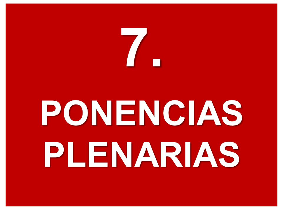 7. PONENCIAS PLENARIAS