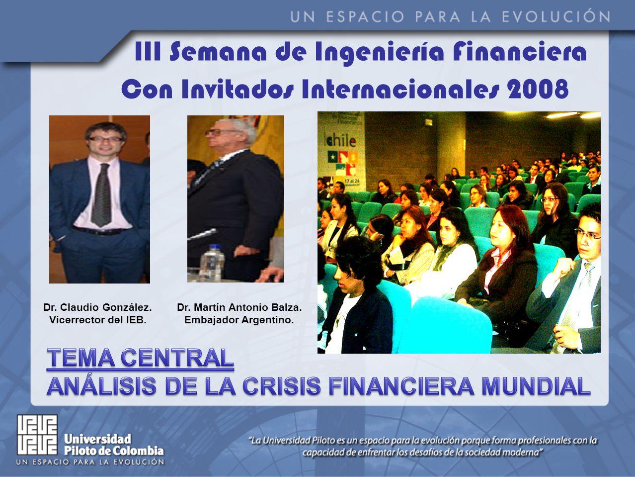 III Semana de Ingeniería Financiera Con Invitados Internacionales 2008 Dr.