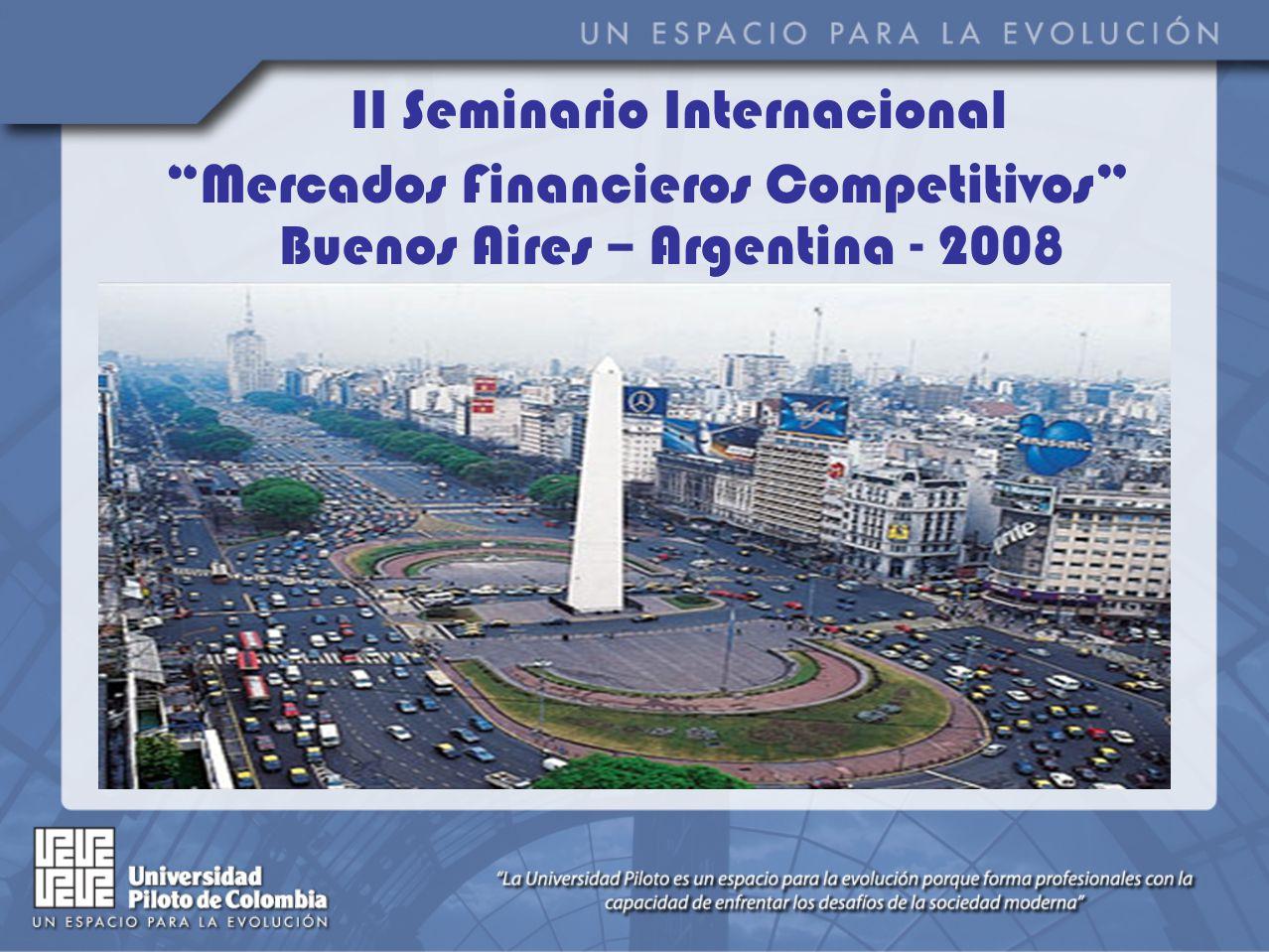 II Seminario Internacional Mercados Financieros Competitivos Buenos Aires – Argentina - 2008