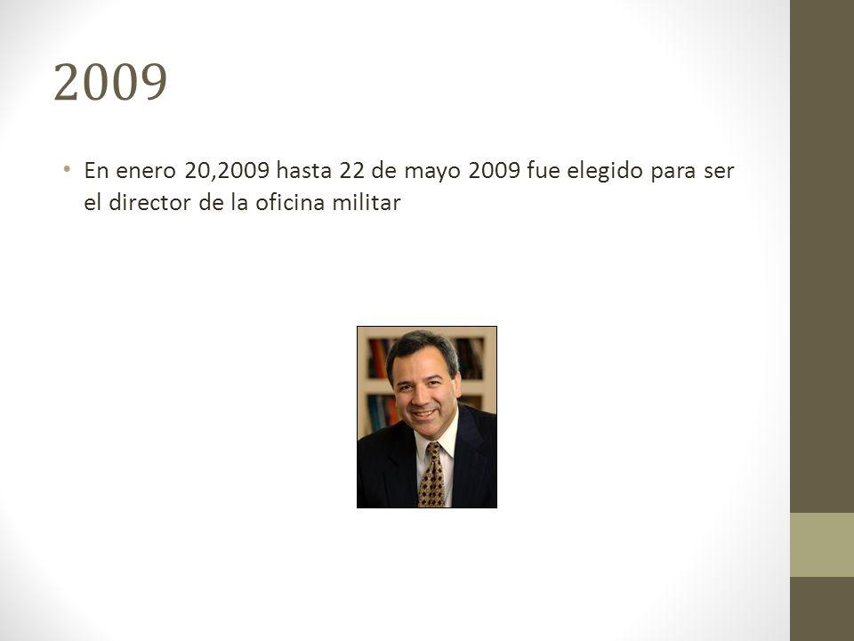 2009 En enero 20,2009 hasta 22 de mayo 2009 fue elegido para ser el director de la oficina militar