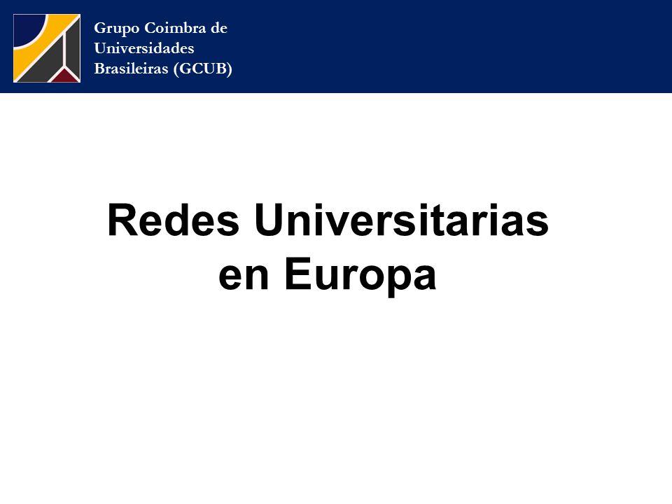 Grupo Coimbra de Universidades Brasileiras (GCUB) Redes Universitarias en Europa