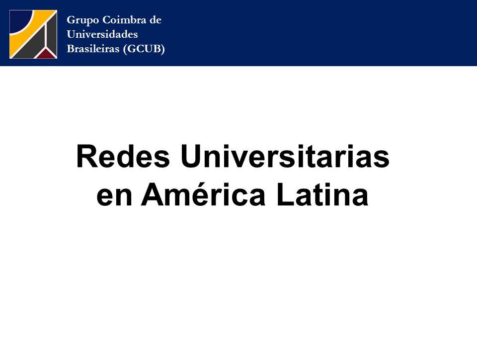 Grupo Coimbra de Universidades Brasileiras (GCUB) Redes Universitarias en América Latina