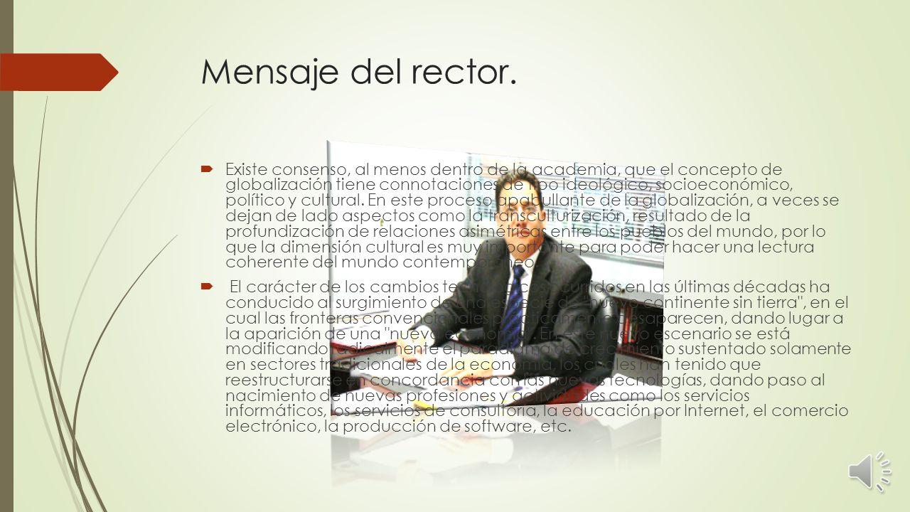 Rector: Dr. Fidel Márquez Sánchez.Vicerrector: Ing.