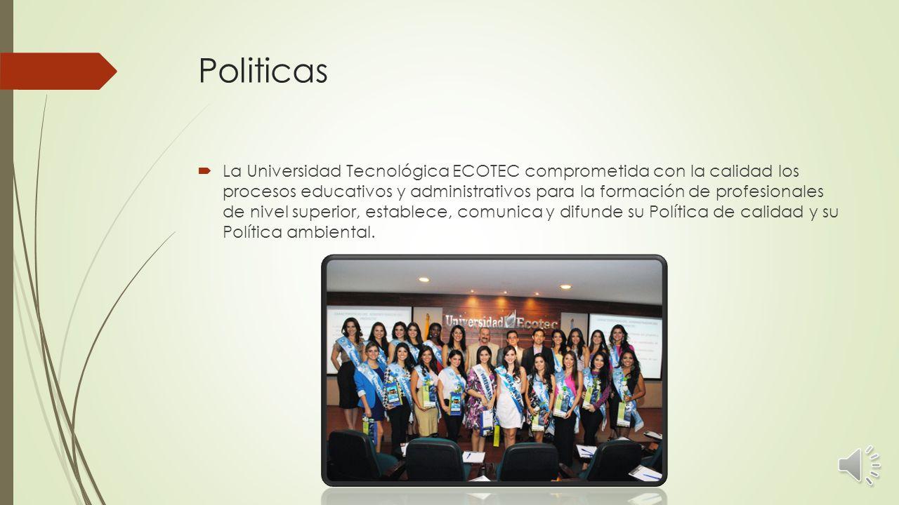 Vision  La Universidad Tecnológica ECOTEC será identificada y reconocida por su proyección nacional e internacional, proyección científica humanista, dentro de una cultura de paz, pluralista, democrática y de respeto a los derechos humanos, comprometida con su entorno tecnológico, económico, social, cultural y medioambiental; constituida en referente de opinión pública que orienta a la sociedad ecuatoriana; y, por el liderazgo y emprendimiento de sus graduados en los sectores privado, público y social.