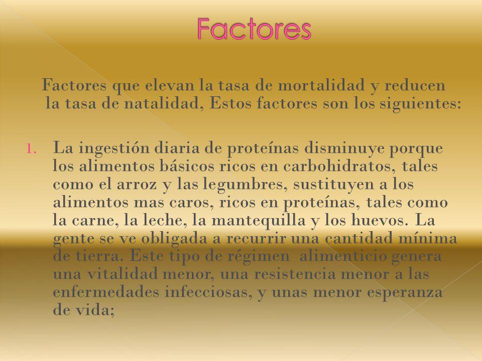 Factores que elevan la tasa de mortalidad y reducen la tasa de natalidad, Estos factores son los siguientes: 1.