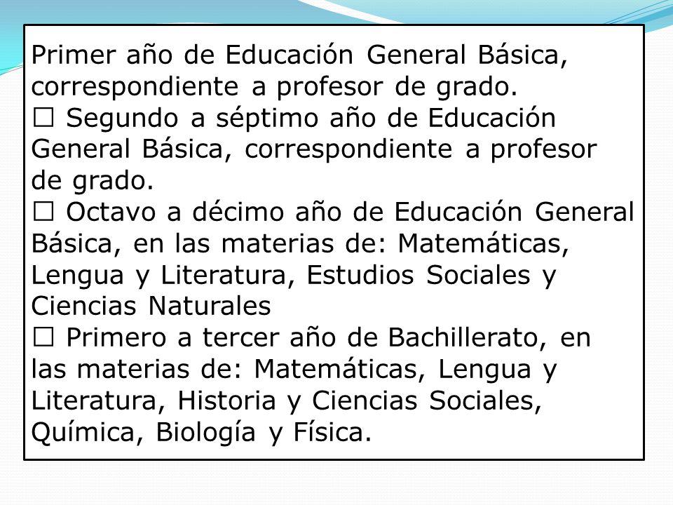 Primer año de Educación General Básica, correspondiente a profesor de grado.