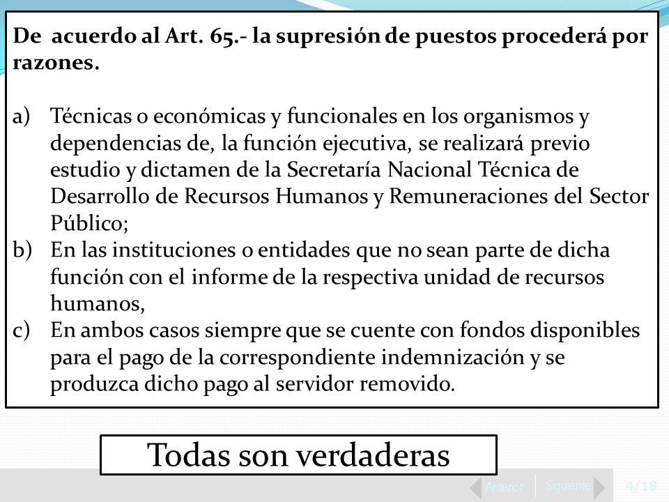 4/18 Anterior Siguiente De acuerdo al Art. 65.- la supresión de puestos procederá por razones.