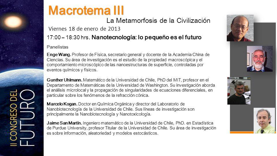 17:00 – 18:30 hrs. Nanotecnología: lo pequeño es el futuro Panelistas Enge Wang.