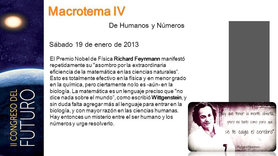 El Premio Nobel de Física Richard Feynmann manifestó repetidamente su asombro por la extraordinaria eficiencia de la matemática en las ciencias naturales .