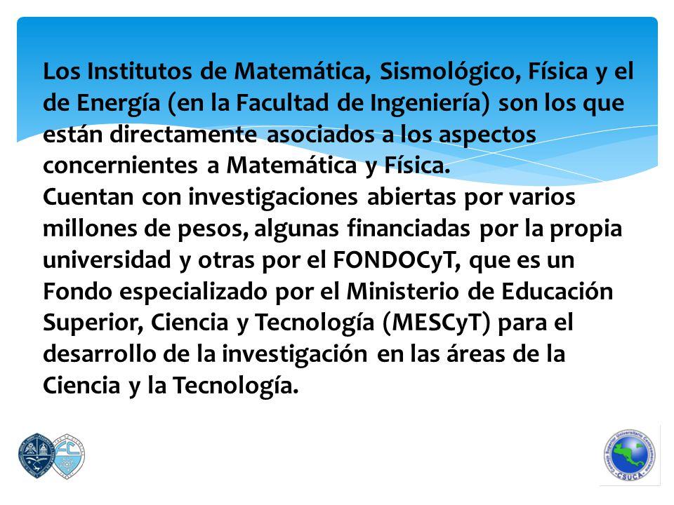 Los Institutos de Matemática, Sismológico, Física y el de Energía (en la Facultad de Ingeniería) son los que están directamente asociados a los aspectos concernientes a Matemática y Física.