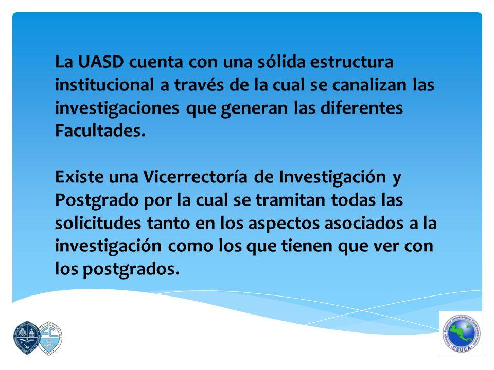 La UASD cuenta con una sólida estructura institucional a través de la cual se canalizan las investigaciones que generan las diferentes Facultades.