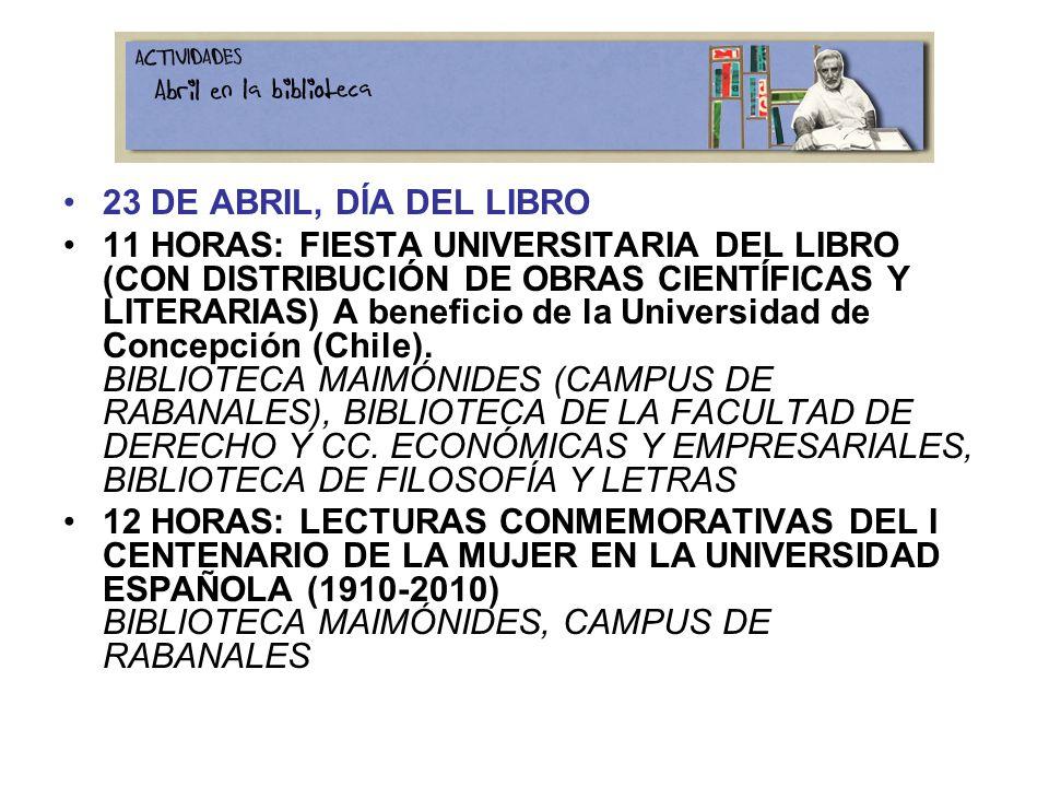 23 DE ABRIL, DÍA DEL LIBRO 11 HORAS: FIESTA UNIVERSITARIA DEL LIBRO (CON DISTRIBUCIÓN DE OBRAS CIENTÍFICAS Y LITERARIAS) A beneficio de la Universidad de Concepción (Chile).