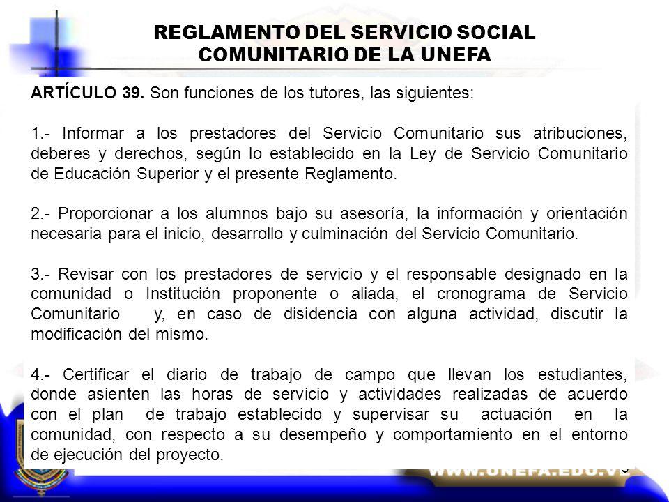 5 REGLAMENTO DEL SERVICIO SOCIAL COMUNITARIO DE LA UNEFA ARTÍCULO 39.