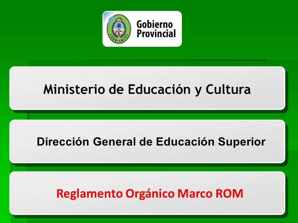 Subsecretaría de Gestión Administrativa,Educación y Programación Ministerio de Educación y Cultura Dirección General de Educación Superior Reglamento Orgánico Marco ROM